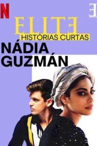 Élite historias breves: Nadia Guzmán 2021