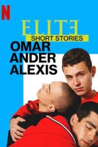 Élite historias breves: Omar Ander Alexis 2021