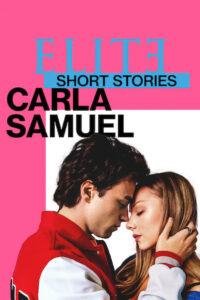 Élite Historias Breves: Carla y Samuel 2021